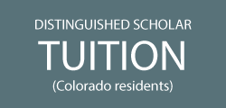 Distinguished Scholar for Colorado residents is in-state tuition