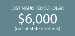 Distinguished Scholar for out-of-state residents is $6,000